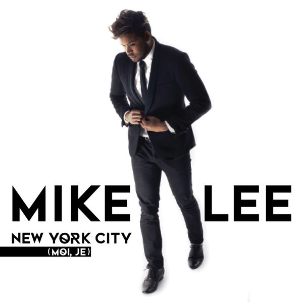 Mike Lee - New York City (Moi, je)