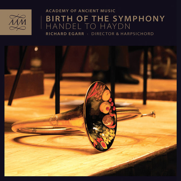 Academy of Ancient Music - Birth of the Symphony: Handel to Haydn