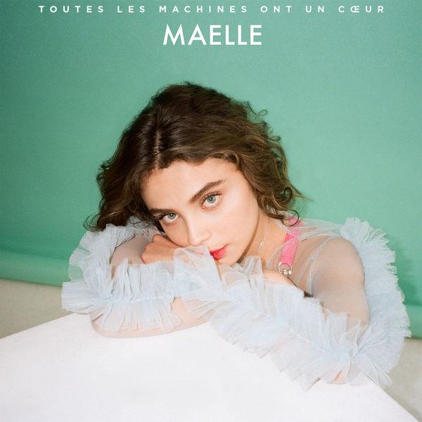 Maelle - Toutes les machines ont un cœur