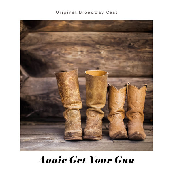 Irving Berlin - Annie Get Your Gun (Original Broadway Cast Recording)