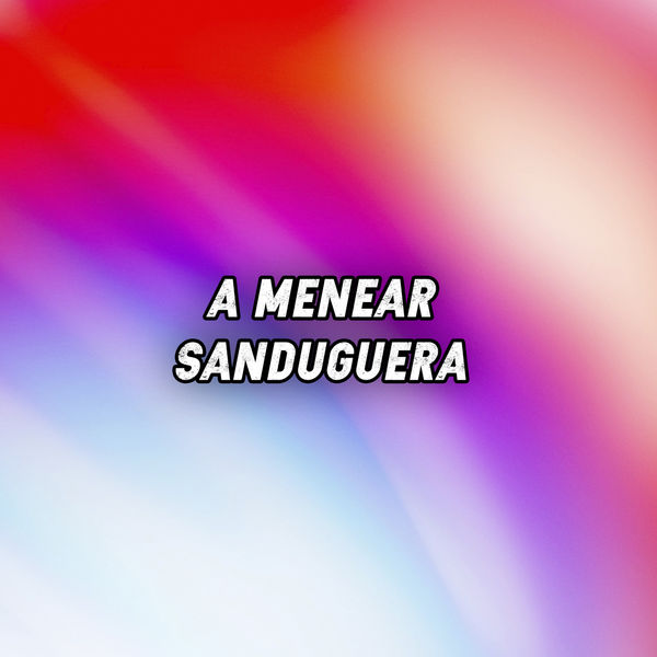 Various Artists - A menear Sandunguera