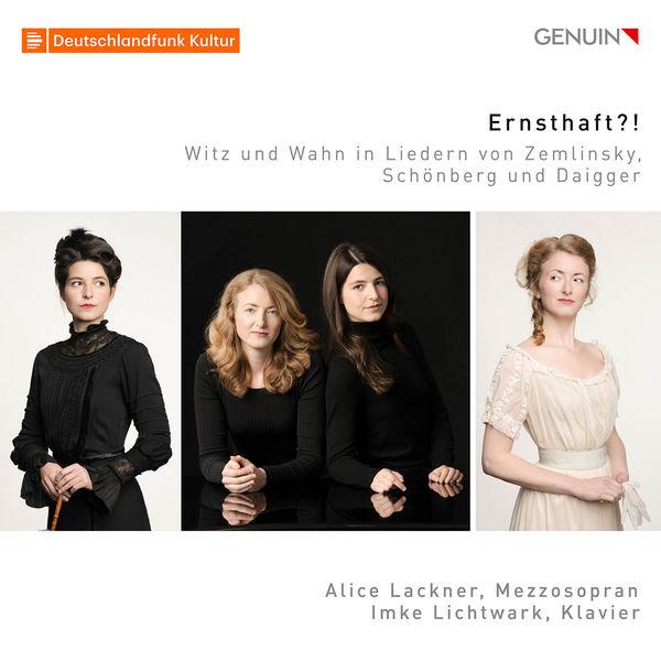 Alice Lackner Ernsthaft?!: Witz und Wahn in Liedern von Zemlinsky, Schönberg und Daigger
