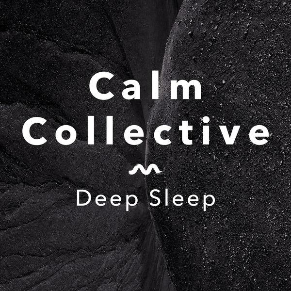Calm Collective - Deep Sleep