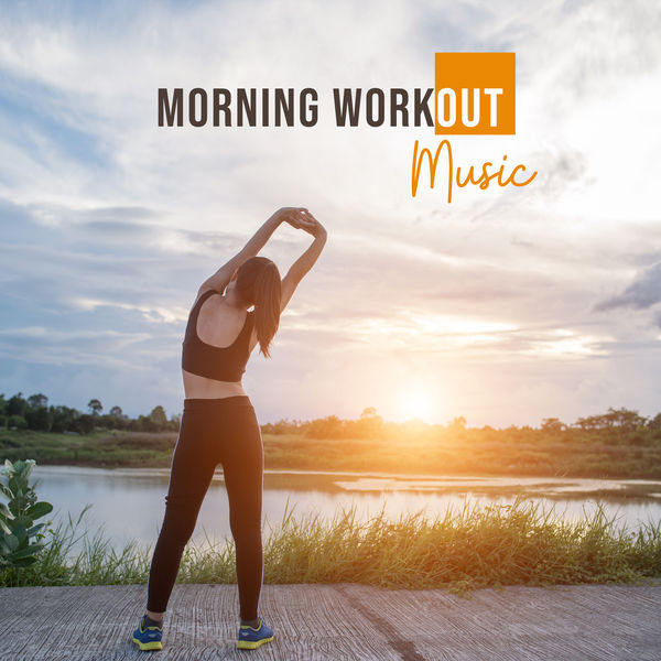 Album Morning Workout Music: Chillout 2019 Music Selection