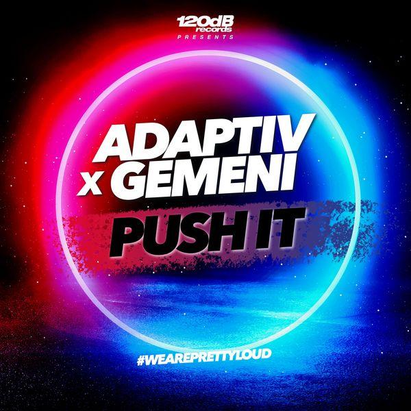 Adaptiv x Gemeni - Push It