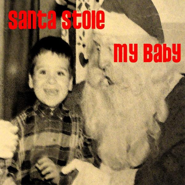 Leroy - Santa Stole My Baby