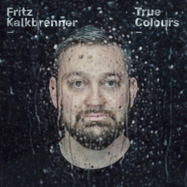 Fritz Kalkbrenner - True Colours