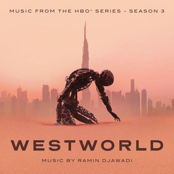 Ramin Djawadi - Westworld: Season 3 (Music From The HBO Series)
