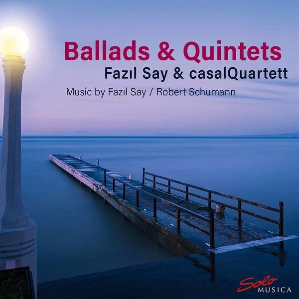Fazil Say - Ballads & Quintets