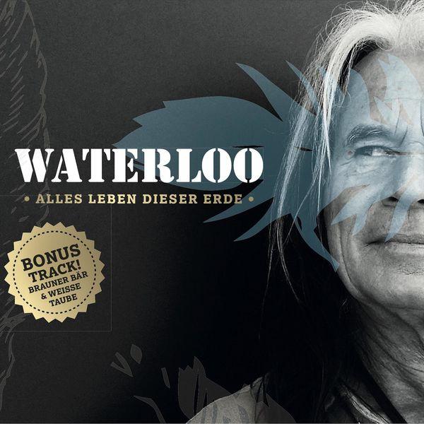 Waterloo - Alles Leben dieser Erde