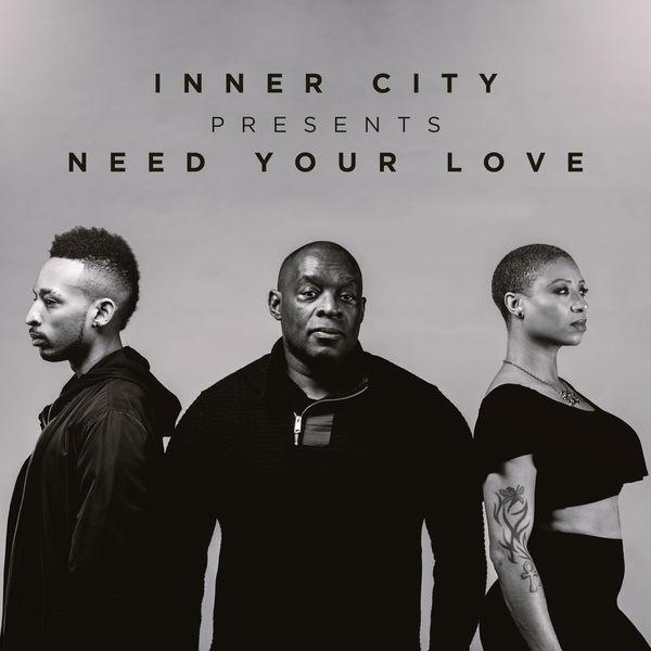 Inner City - Inner City presents Need Your Love