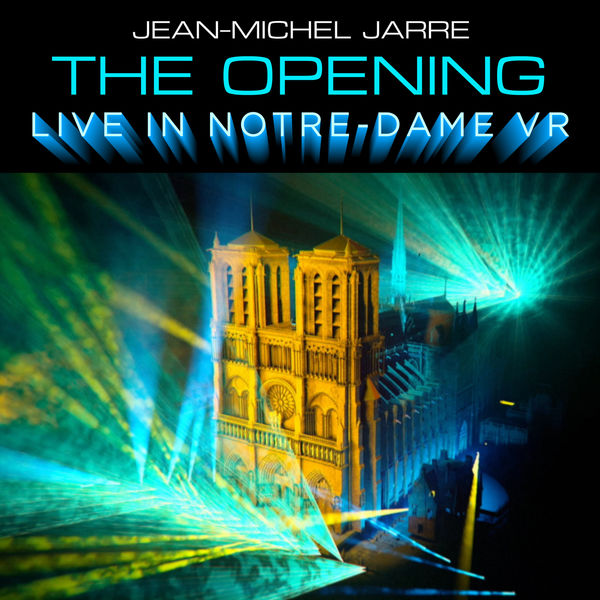 Jean Michel Jarre|The Opening  (Live In Notre-Dame VR)