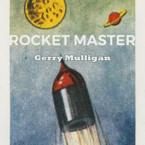 Gerry Mulligan - Rocket Master