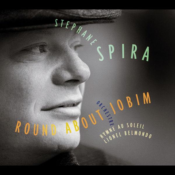 Stéphane Spira - Round About Jobim
