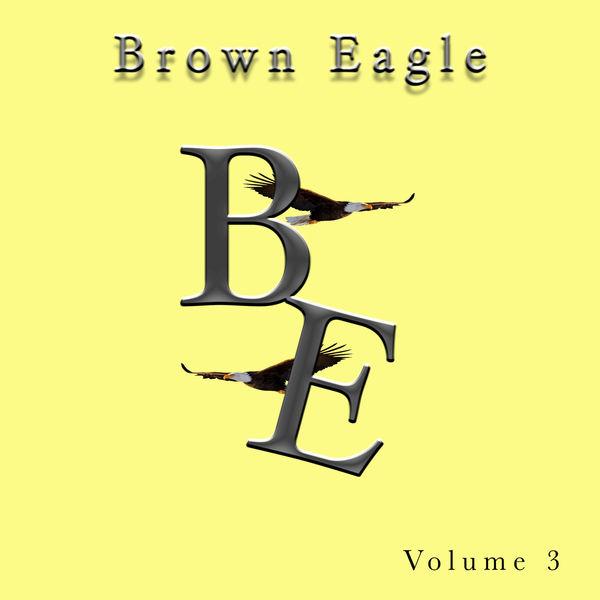 Brown Eagle Singers - Brown Eagle, Vol. 3