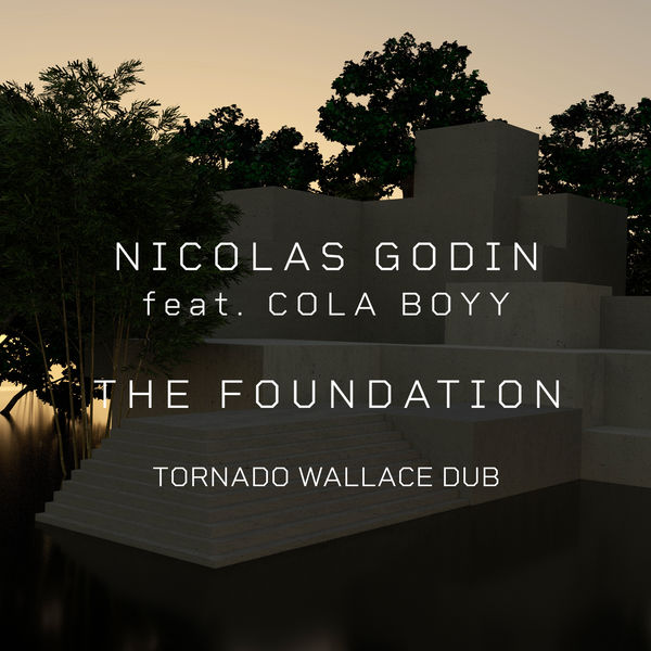 Nicolas Godin - The Foundation (feat. Cola Boyy) [Tornado Wallace Dub]