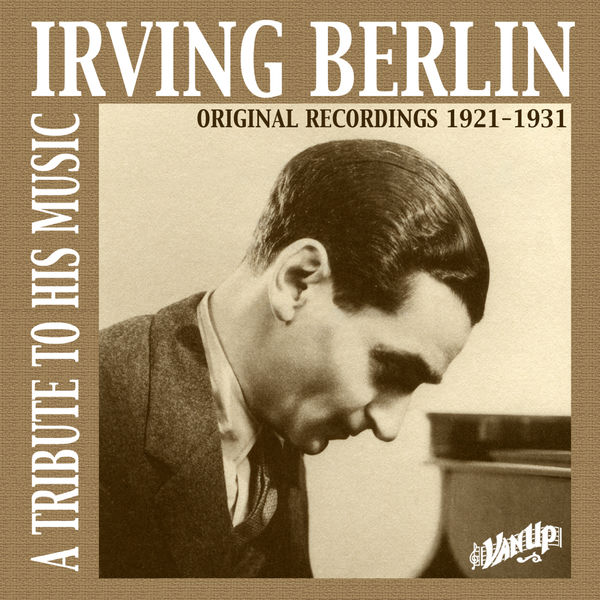 Irving Berlin - Irving Berlin: A Tribute to His Music (Original Recordings 1921-1931)