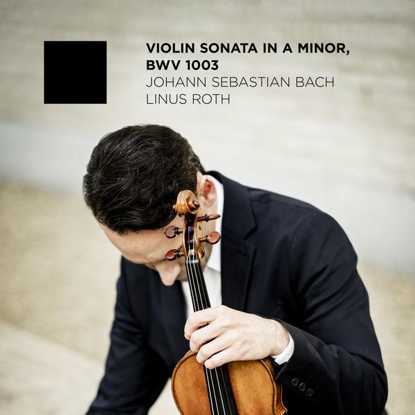 Linus Roth - Violin Sonata No. 2 in A minor: III. Andante