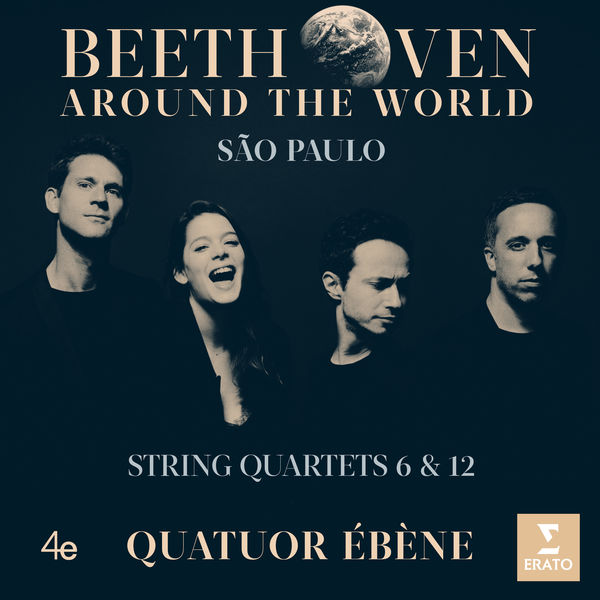 Quatuor Ébène - Beethoven Around the World: São Paulo, String Quartets Nos 6 & 12