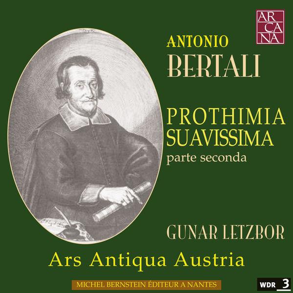 Ars Antiqua Austria - Bertali: Prothimia suavissima