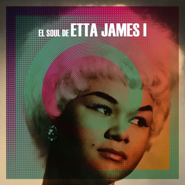 Etta James - El Soul De Etta James, Vol. 1