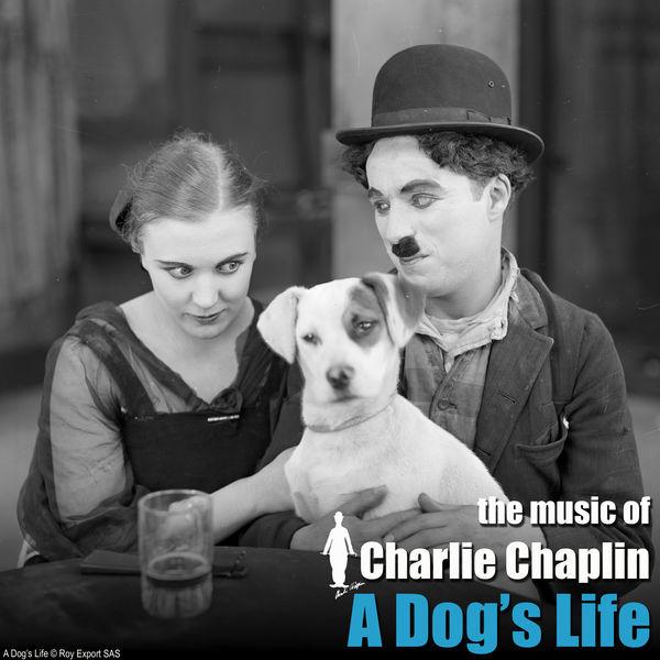 Charlie Chaplin - A Dog's Life (Original Motion Picture Soundtrack)