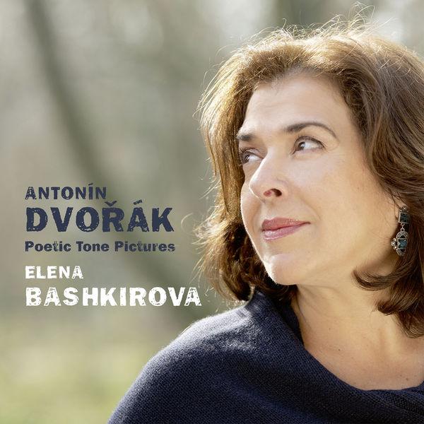 Elena Bashkirova - Dvořák: Poetic Tone Pictures