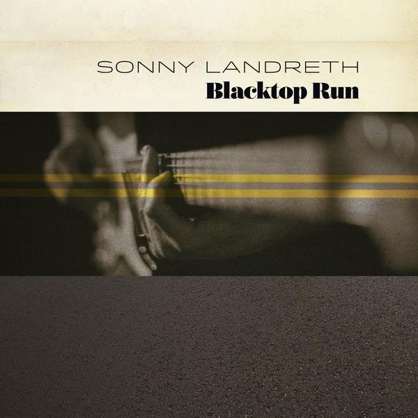 Sonny Landreth - Don't Ask Me