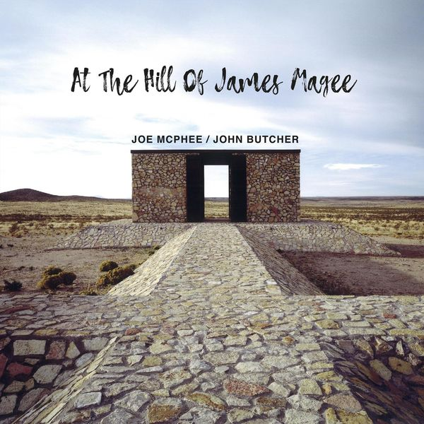 Joe McPhee - At THe Hill Of James Magee