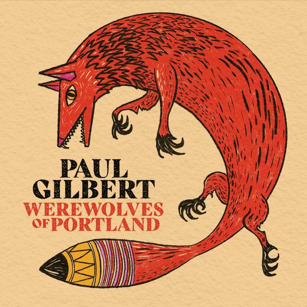 Paul Gilbert|Werewolves of Portland