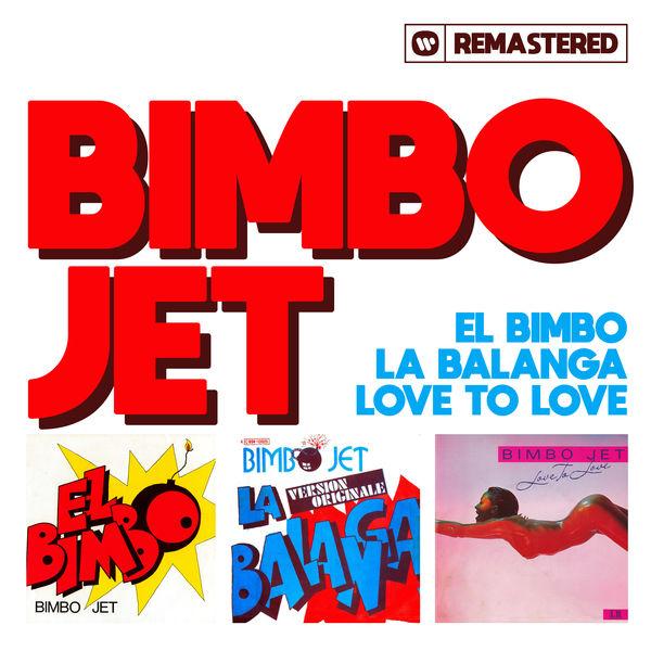 Bimbo Jet - El Bimbo (Remasterisé en 2013)