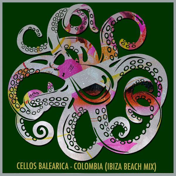 Cellos Balearica - Colombia (Ibiza Beach Mix)