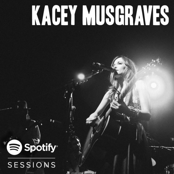 Kacey Musgraves|Spotify Sessions - Live From Bonnaroo 2013 (Live)
