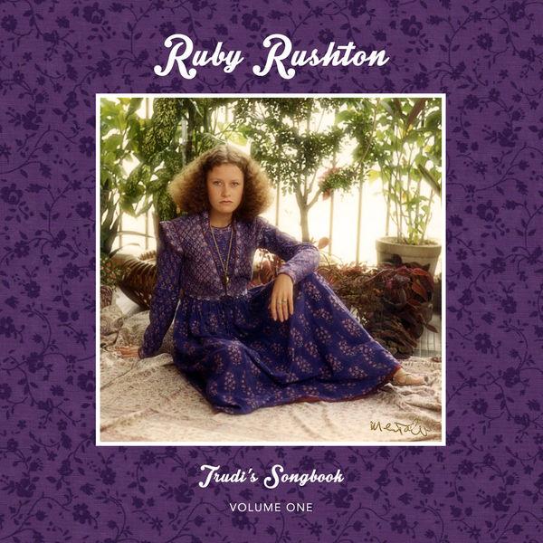 Ruby Rushton - Trudi's Songbook, Vol. 1