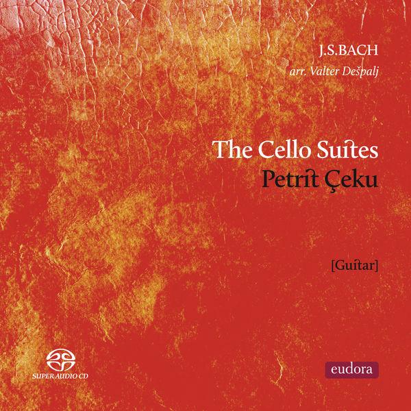 Petrit Ceku  - Bach: The Cello Suites