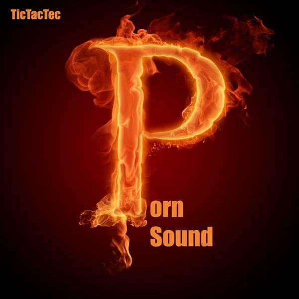 TicTacTec|Porn Sound  (Original Mix)
