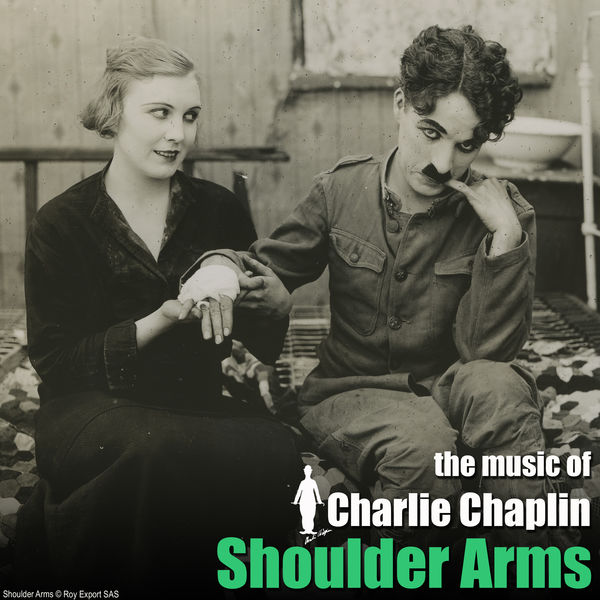 Charlie Chaplin - Shoulder Arms (Original Motion Picture Soundtrack)