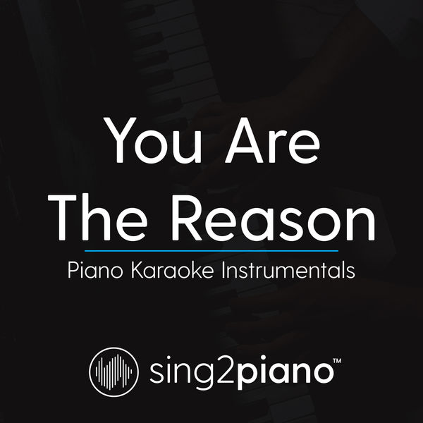 Sing2Piano - You Are The Reason
