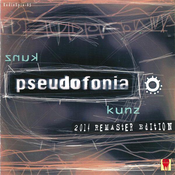 Pseudofonia|Kunz (2014 Remaster Edition)
