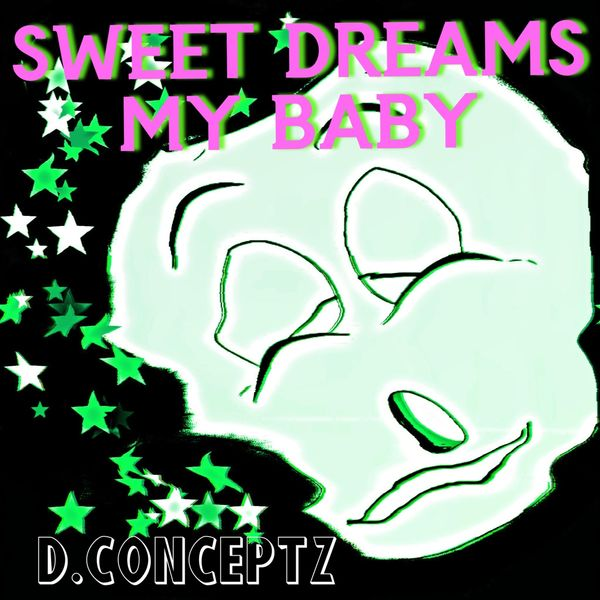 D.Conceptz - Sweet Dreams My Baby
