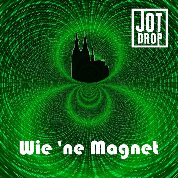Jot Drop - Wie 'ne Magnet