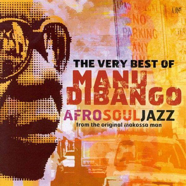 Manu Dibango - The Very Best of Manu Dibango: Afro Soul Jazz from the Original Makossa Man