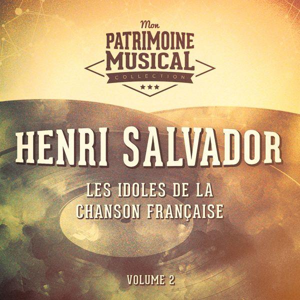 Henri Salvador - Les idoles de la chanson française : henri salvador, vol. 2 (en concert)