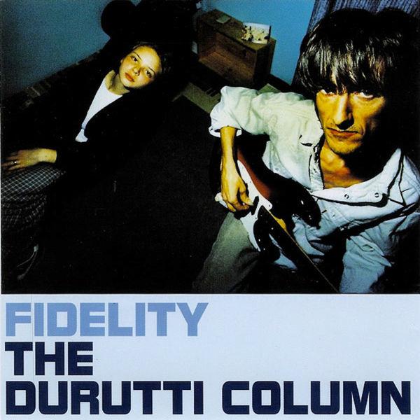 The Durutti Column - Fidelity