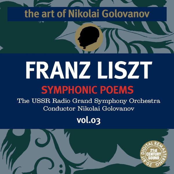 Franz Liszt - The Art of Nikolai Golovanov: Liszt - Symphonic Poems, Vol. 3