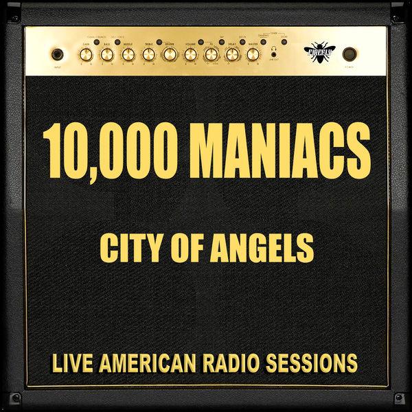 10,000 Maniacs|City Of Angels (Live)