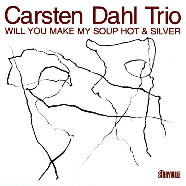 Carsten Dahl - Will You Make My Soup Hot & Silver