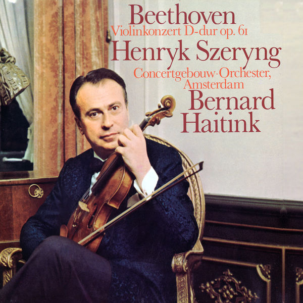 Henryk Szeryng - Beethoven: Violin Concerto