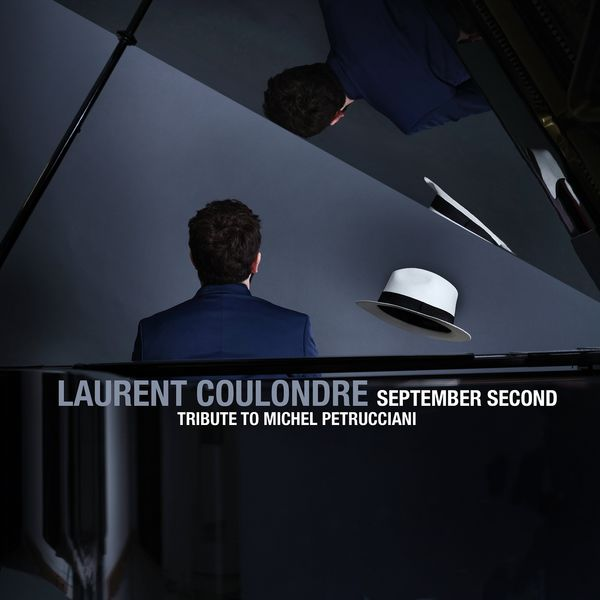 Laurent Coulondre|September Second  (Tribute to Michel Petrucciani)
