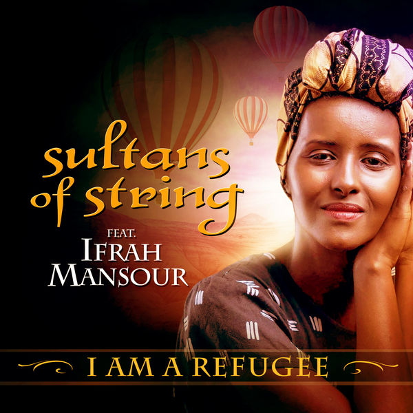 Sultans Of String - I Am a Refugee